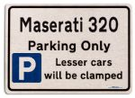Maserati 320 Car Owners Gift| New Parking only Sign | Metal face Brushed Aluminium Maserati 320 Model